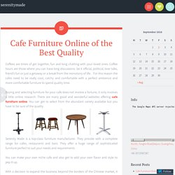 Cafe Furniture Online of the Best Quality