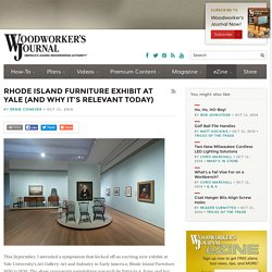 Rhode Island Furniture Exhibit at Yale (and Why It's Relevant Today) - Woodworking