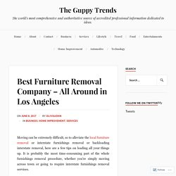 Best Furniture Removal Company – All Around in Los Angeles – The Guppy Trends