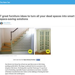 7 great furniture ideas to turn all your dead spaces into smart space-saving solutions