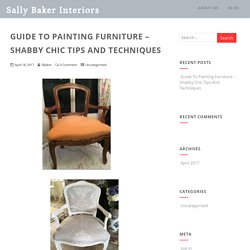 Guide To Painting Furniture - Shabby Chic Tips And Techniques
