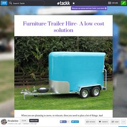 Furniture Trailer Hire- A low cost solution