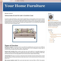 Your Home Furniture: Various kinds of couch for sale in Sunshine Coast