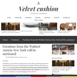 Furniture from the Waldorf Astoria New York will be auctioned