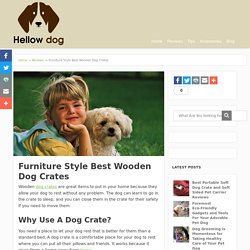 Top Rated Furniture Style Best Wooden Dog Crates
