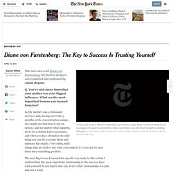 Diane von Furstenberg: The Key to Success Is Trusting Yourself