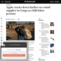 Apple cracks down further on cobalt supplier in Congo as child labor persists