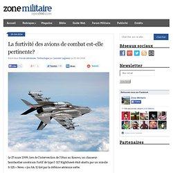 La furtivité des avions de combat est-elle pertinente?
