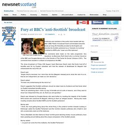 Fury at BBC's 'anti-Scottish' broadcast