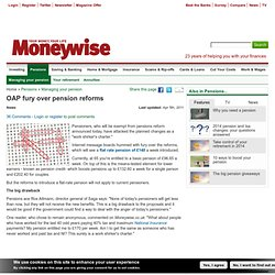 OAP fury over pension reforms | Moneywise