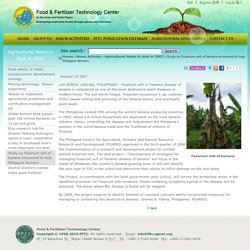 FOOD AND FERTILIZER TECHNOLOGY CENTER FOR THE ASIAN AND PACIFIC REGION 10/01/07 Study on Fusarium wilt of banana envisioned to help Philippine farmers