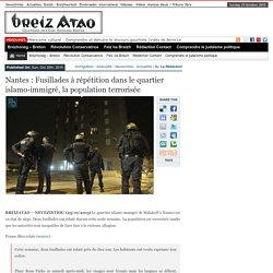 Nantes : Fusillades à répétition dans le quartier islamo-immigré, la population terrorisée