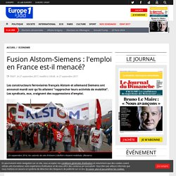 Fusion Alstom-Siemens : l'emploi en France est-il menacé?