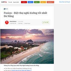Fusion - Biệt thự nghỉ dưỡng tốt nhất Đà Nẵng