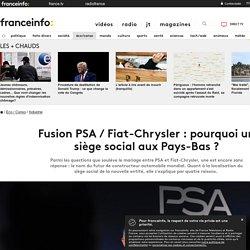 Fusion PSA / Fiat-Chrysler : pourquoi un siège social aux Pays-Bas ?