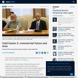 Cold fusion 3: commercial future and Asia