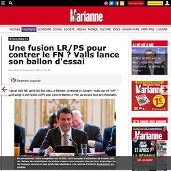 Une fusion LR/PS pour contrer le FN ? Valls lance son ballon d'essai