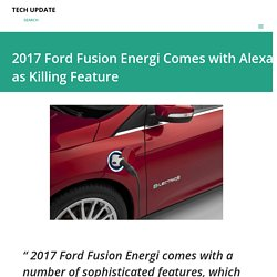 2017 Ford Fusion Energi Comes with Alexa as Killing Feature