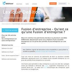 Fusion d'entreprise - Qu'est ce qu'une Fusion d'entreprise ?