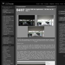 Fusion HDR de Lightroom : 16 bits ou 32 bits ?