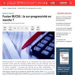 Fusion IR/CSG : la sur-progressivité en marche ?