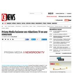 Prisma Media fusionne ses rédactions TV en une newsroom