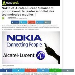 Nokia et Alcatel-Lucent fusionnent pour devenir le leader mondial des technologies mobiles !