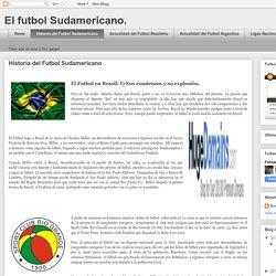 El futbol Sudamericano.: Historia del Futbol Sudamericano