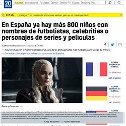 En España ya hay más 800 niños con nombres de futbolistas, celebrities o personajes de series y películas