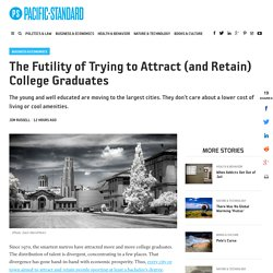 The Futility of Trying to Attract (and Retain) College Graduates - Pacific Standard