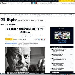 Le futur antérieur de Terry Gilliam