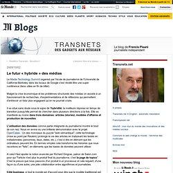 "Le futur ""hybride"" des médias - Transnets - Blog LeMonde.fr"
