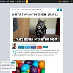 Le futur d'Internet me débecte ! (Partie 2)