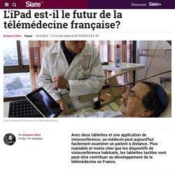 L'iPad est-il le futur de la télémédecine française?