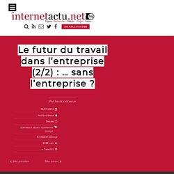 Le futur du travail dans l'entreprise (2/2) : … sans l'entreprise