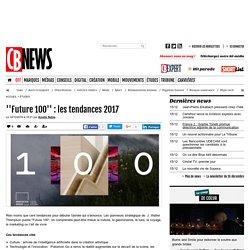 ''Future 100'' : les tendances 2017