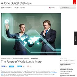 The Future of Work: Less is More