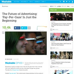 The Future of Advertising: 'Pay-Per-Gaze' Is Just the Beginning