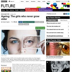Ageing: The girls who never grow older