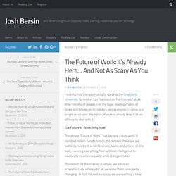 The Future of Work: It's Already Here… And Not As Scary As You Think – Josh Bersin