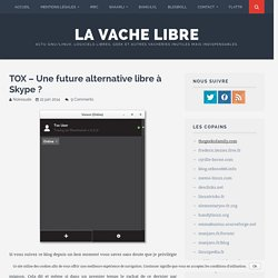 TOX – Une future alternative libre à Skype ?