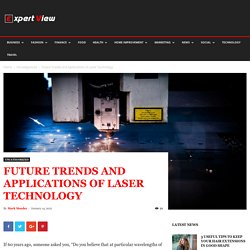 Future Trends and Applications of Laser Technology