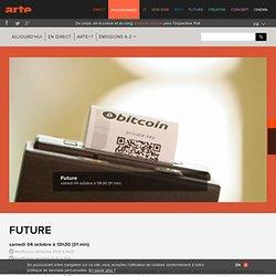 Arte Future - Bitcoin : l'ère de la monnaie virtuelle