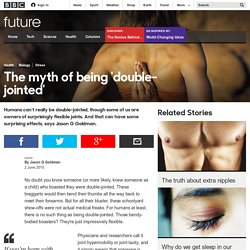 The myth of being 'double-jointed'