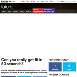 Future - Can you really get fit in 60 seconds?