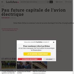 Pau future capitale de l'avion électrique - Les Echos