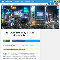 The Future of the City 1: Cities in the Digital Age