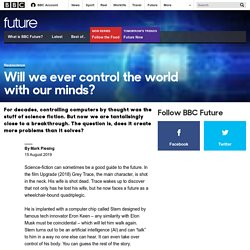 Future - Will we ever control the world with our minds?
