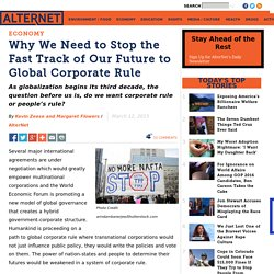 Why We Need to Stop the Fast Track of Our Future to Global Corporate Rule