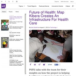 Future of Health: Map Kibera Creates An Infrastructure For Health Care